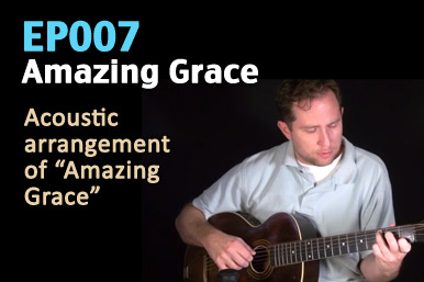 ep007 how to play amazing grace on guitar lesson. Black Bedroom Furniture Sets. Home Design Ideas