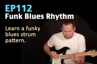 EP112 Funk Blues Guitar Lesson