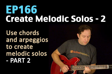 Creating Melodic solos on guitar