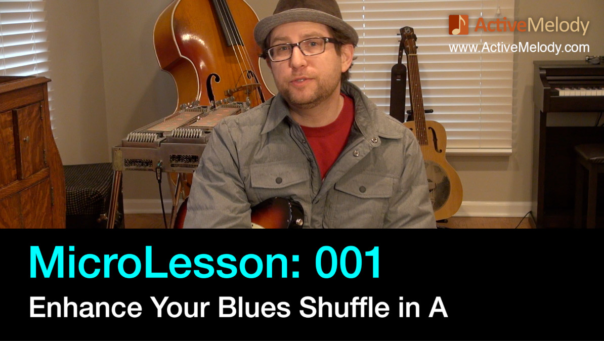 MicroLesson: 001 – Enhance Your Blues Shuffle in A