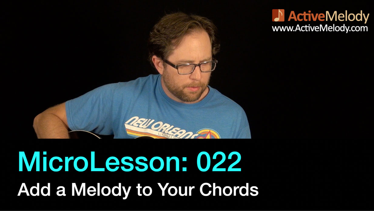 MicroLesson: 022 – Add Melody To Your Chords – Rhythm Guitar Lesson