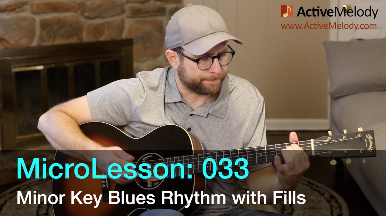 MicroLesson: 033 – Minor Key Blues Rhythm With Fill Licks