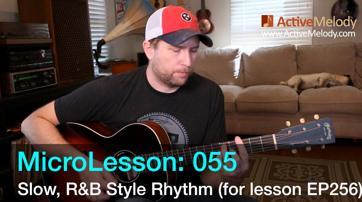 MicroLesson: 055 – Slow, Laid Back R&B Style Rhythm Guitar Lesson – Rhythm to EP256