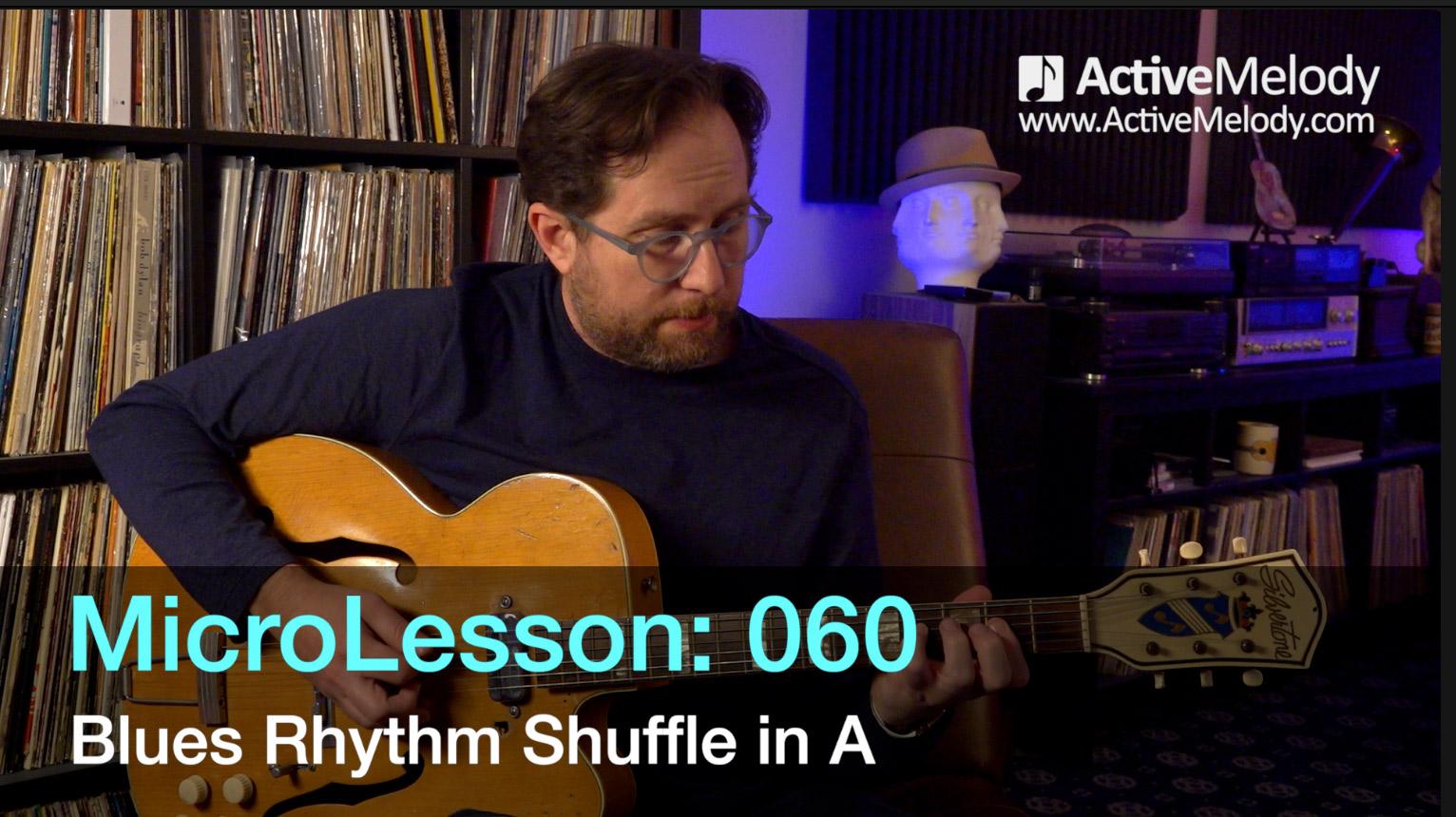 MicroLesson: 060 – Blues Rhythm Shuffle in the key of A – Blues Rhythm Guitar Lesson